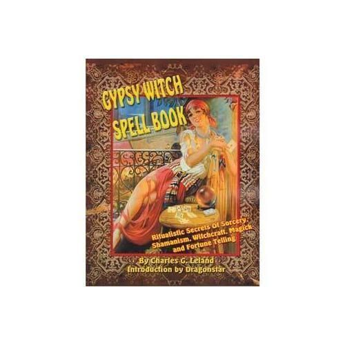 Gypsy Witch Spellbook by Charles G Leland                                                                                H558-BGYPWIT