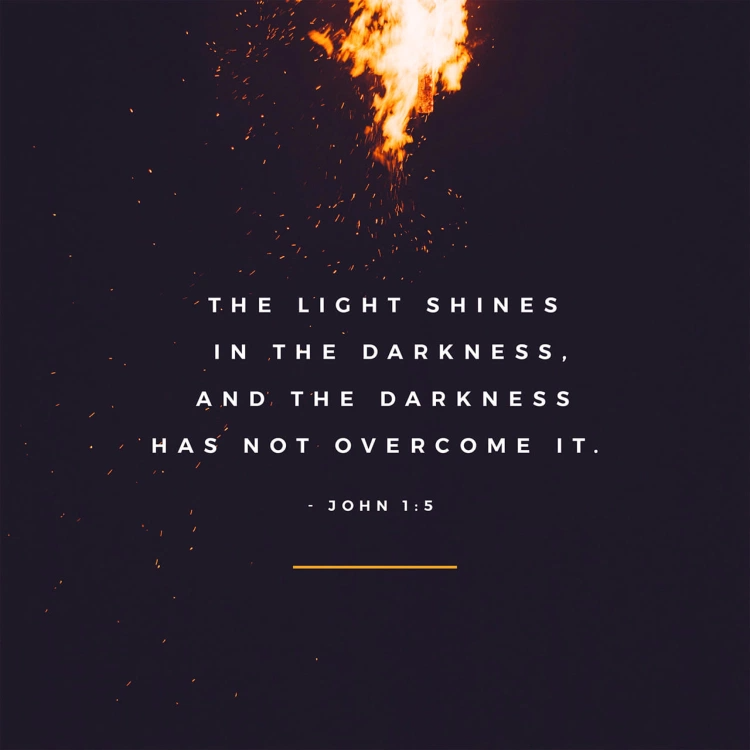 Darkness Cannot  Overcome The Light