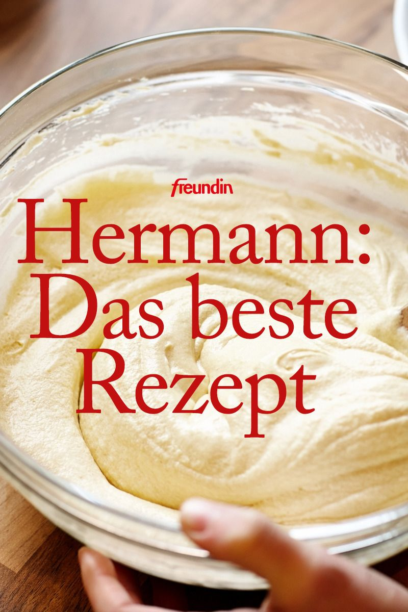 Hermann Kuchen Brief Kult Rezept Kennen Sie Noch Hermann Baken Cooking Bread