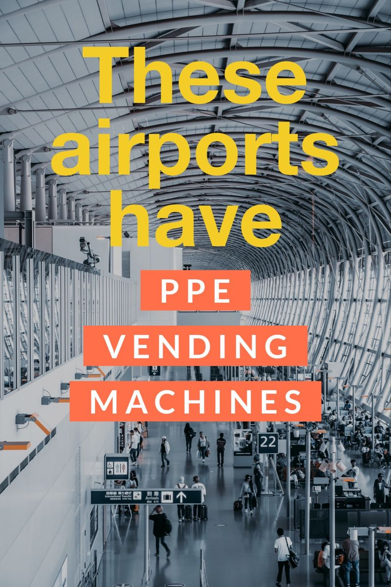 These Airports Have Ppe Vending Machines Vending Machine Travel Credit Travel Credit Cards