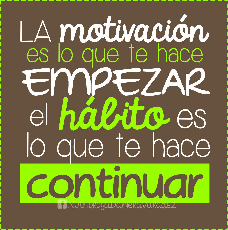 La #motivacion es lo que te hace empezar, el #habito es lo