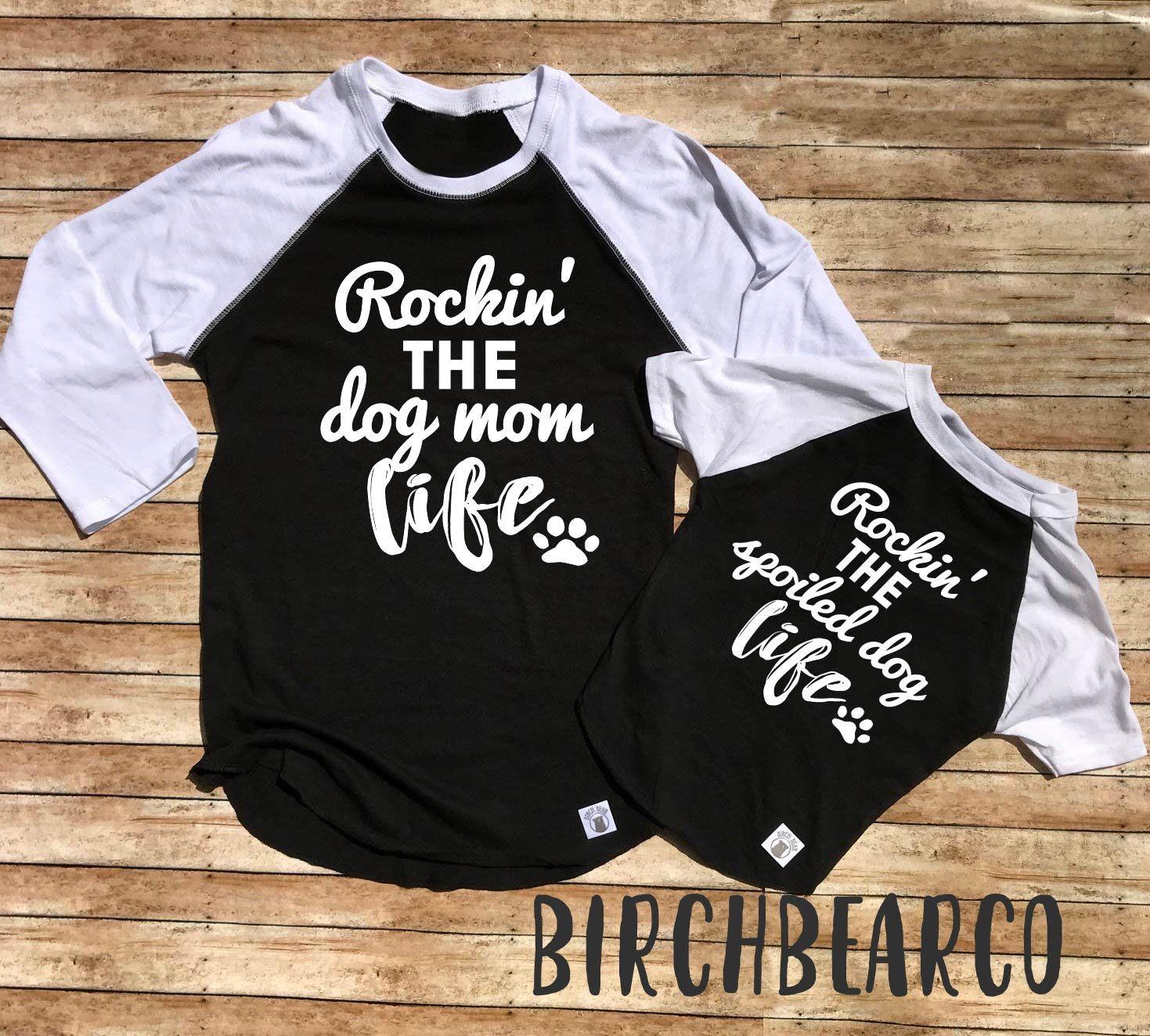 Matching Dog Shirt Rockin The Dog Mom Life Spoiled Dog Shirt