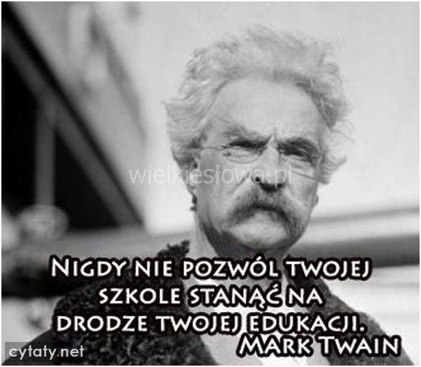 Nigdy Nie Pozwól Twojej Szkole Stanąć Twain Mark