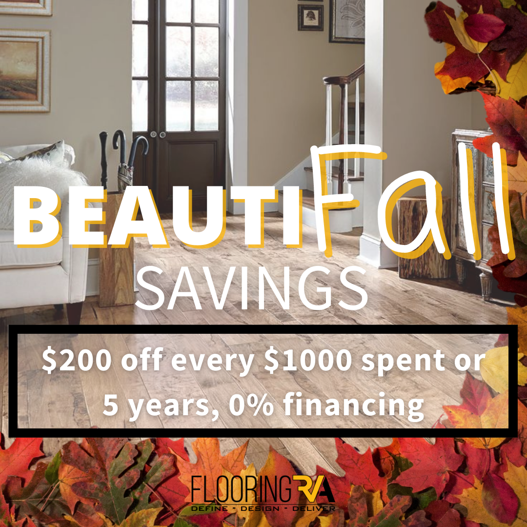 Fall Savings Are The Best Way To Start Your Home Renovation Project With Flooring Rva 200 Off Every 1000 Or 5 Years In 2020 Home Renovation Flooring Store Flooring