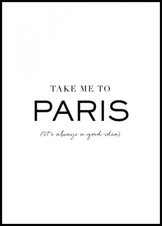 Take Me To Paris Poster Poster Zitate Typografie Zitate Bilder Poster