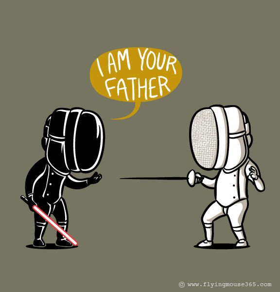 I Am Your Father You Are The Father Fence Fencing Sport