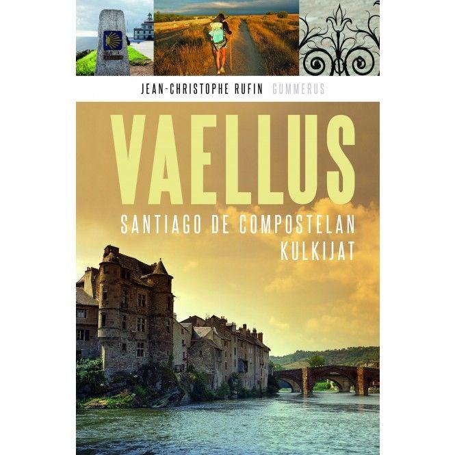 Kirja VAELLUS : SANTIAGO DE COMPOSTELAN KULKIJAT - www.partioaitta.fi - Partioaitta