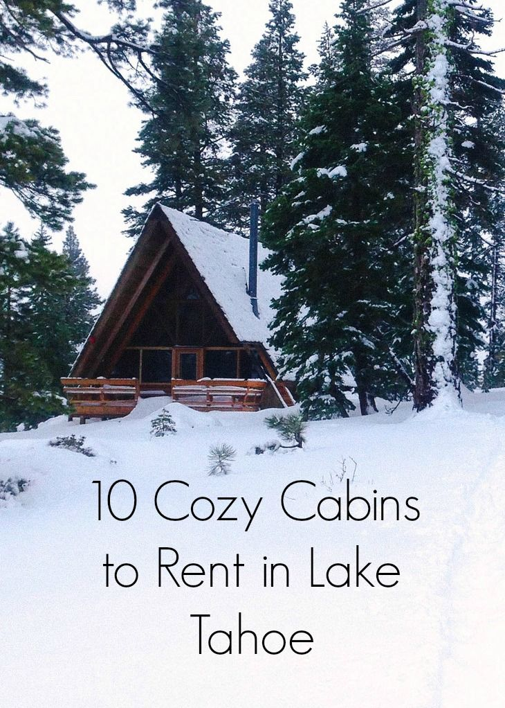 10 cozy lake tahoe cabins to rent this winter lake tahoe for Cabin rental tahoe