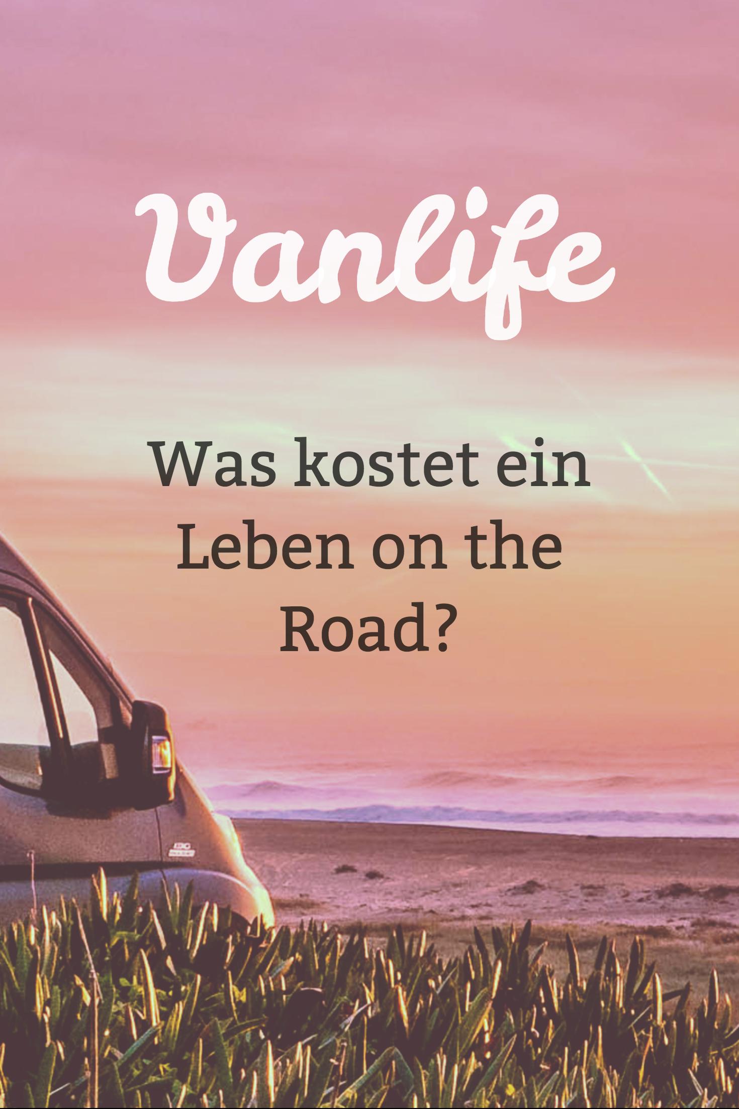 Vanlife Kosten on the Road | Wanderlust