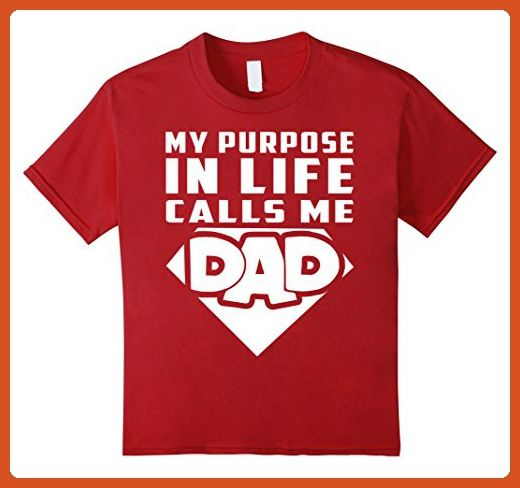 0abe8d37 Kids My Purpose In Life Calls Me Dad T-shirt Super Daddy tee 10 Cranberry -  Relatives and family shirts (*Partner-Link)