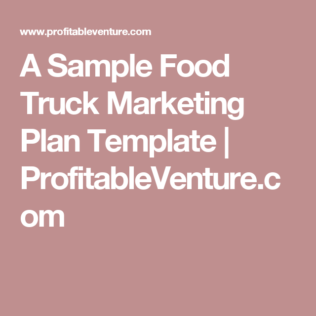 A Sample Food Truck Marketing Plan Template Profitableventure