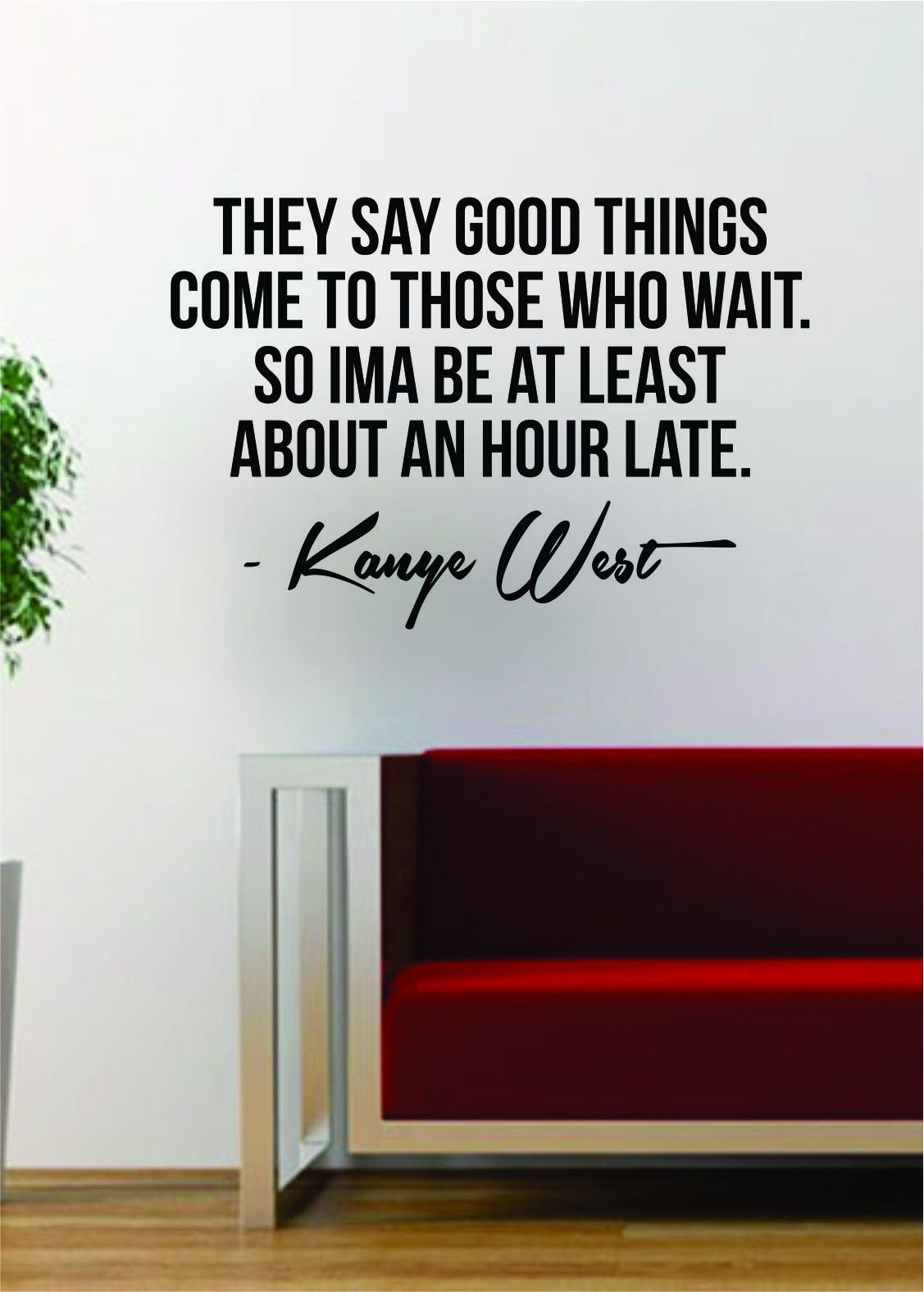 Kanye West Good Things Quote Decal Sticker Wall Vinyl Art