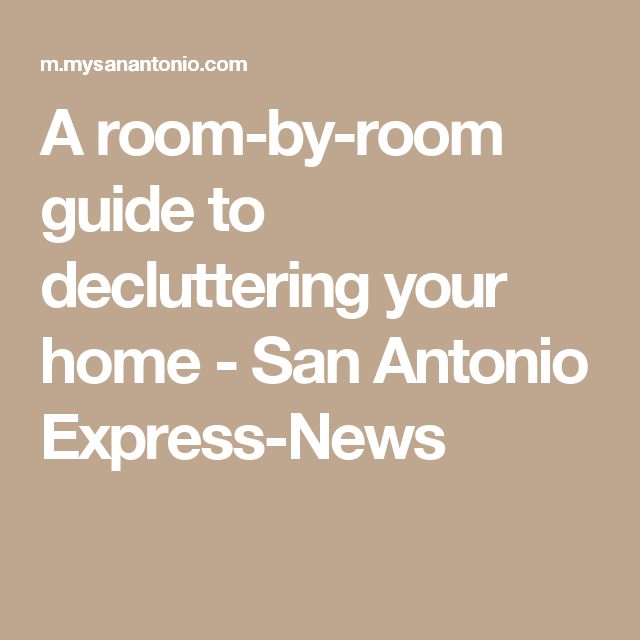 A room by room guide to decluttering your home   San Antonio Express. A room by room guide to decluttering your home   San Antonio