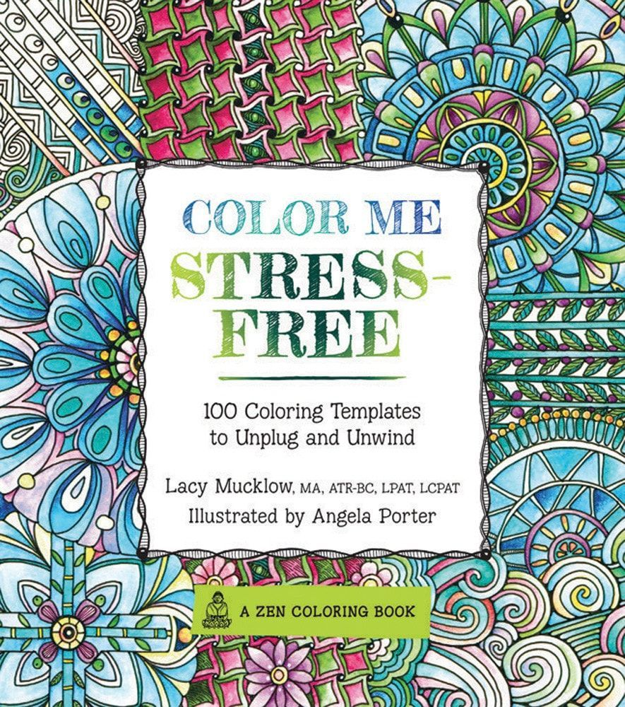 Booktopia Has Color Me Stress Free 100 Coloring Templates To Unplug And Unwind By Lacy Mucklow Buy A Discounted Paperback Of Online