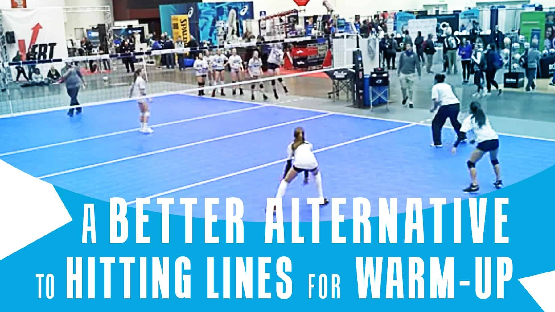 A Better Alternative To Hitting Lines For Warm Up Coaching Volleyball Volleyball Tryouts Volleyball Training