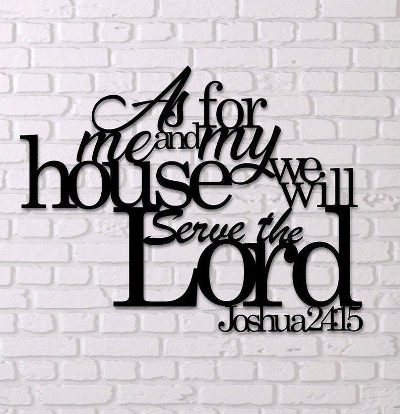 Joshua 24 15 As For Me And My House Metal Wall Art Decor Bible Verse Metal Wall Art Scripture Metal Art In 2020 Metal Wall Art Decor Wall Art Decor Scripture Wall Art