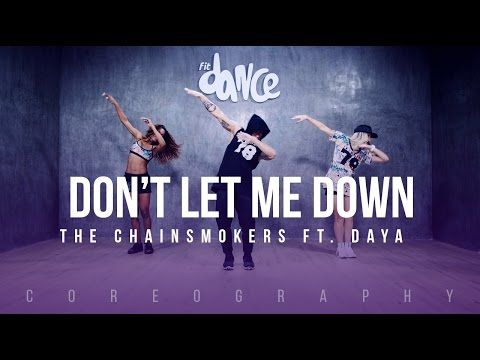Don T Let Me Down The Chainsmokers Choreography Fitdance