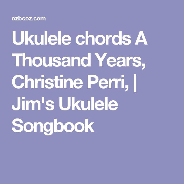 Ukulele chords A Thousand Years, Christine Perri, | Jim\'s Ukulele ...
