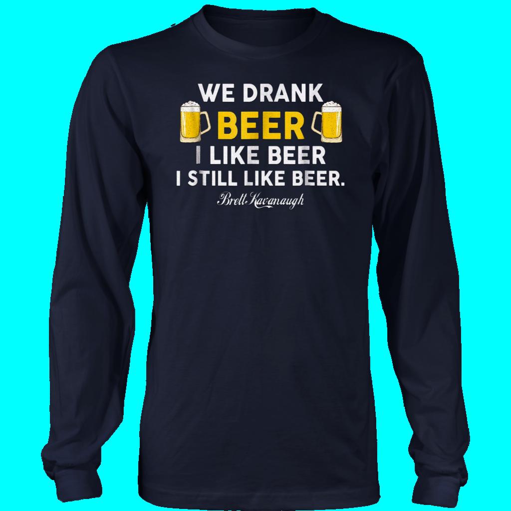 048f904b552 Brett-Kavanaugh Shirt I liked beer I still like beer T shirt Front Back