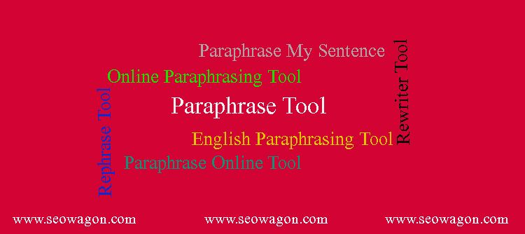 Rewrite Your Article With Ease Paraphrase Tool Seo Wagon Blog Online Tools Paraphraser Onloine