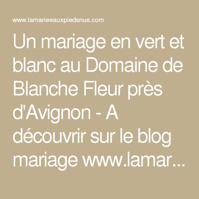 Un mariage en vert et blanc au Domaine de Blanche Fleur près d'Avignon - A découvrir sur le blog mariage www.lamarieeauxpiedsnus.com - Photos : Lorenzo Accardi | la mariee aux pieds nus