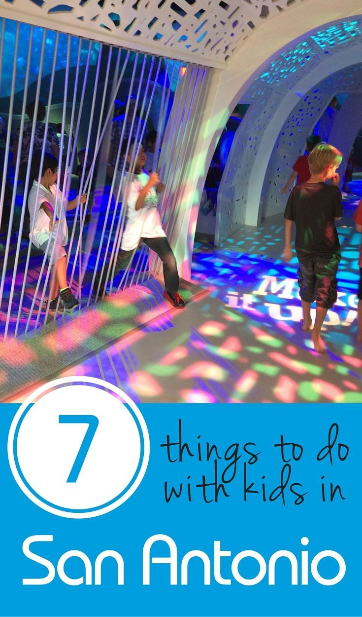 7 Things To Do With Kids In San Antonio Texas