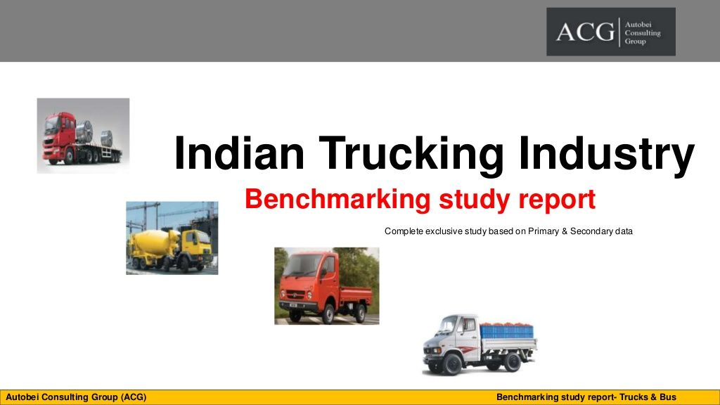BenchmarkingStudyReportIndianTruck By Autobei Consulting Group