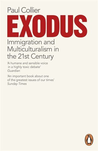 Exodus: Immigration and Multiculturalism in the 21st Century: Amazon.co.uk: Paul Collier: 9780141042169: Books