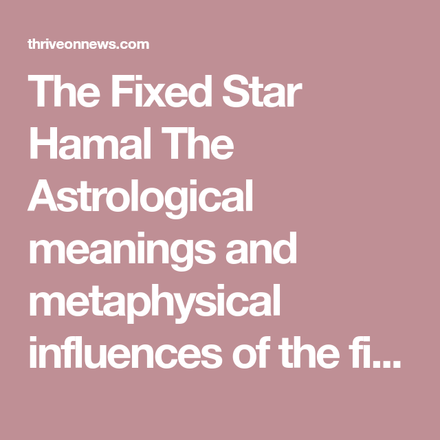 Fixed Star Hamal Meaning | Astrology | Astrology, Zodiac