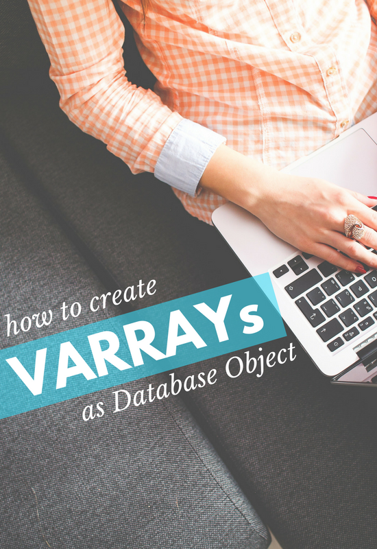 The scope of the VARRAY which is created as PL/SQL block