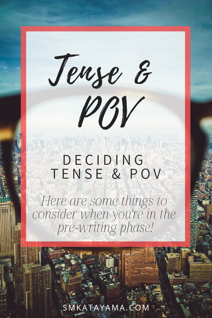 Having Trouble Deciding Your Tense And Pov Here Are Some Great Things To Consider When Youre Having Going Through The Pre Writing Phase