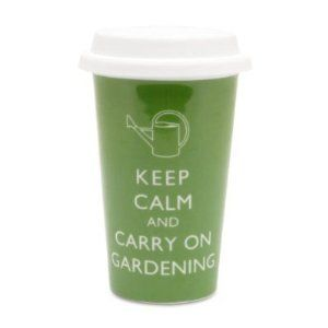 Great Garden Gift For The Coffee Or Tea Lover: Keep Calm And Carry On  Gardening