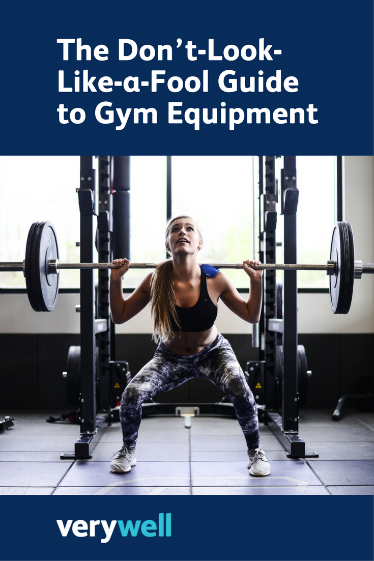 The Dont-Look-Like-a-Fool Guide to Gym Equipment