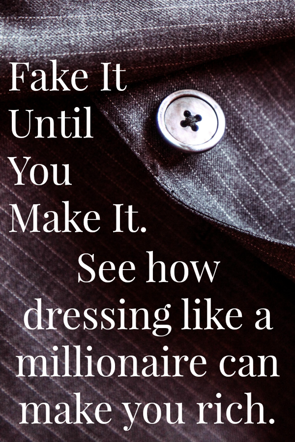 Fake It Until You Make It- Dress like a millionaire! One man Spent $162,000 on clothes and made $692,500!