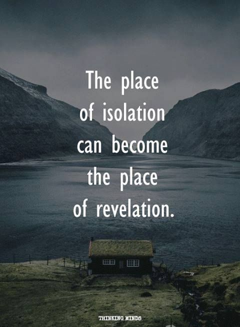 quotes The place of isolation can become the place of revelation ...