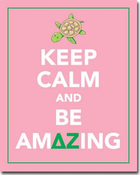 Keep Calm And Be Amazing - Delta Zeta Posters | Keep Calm ...