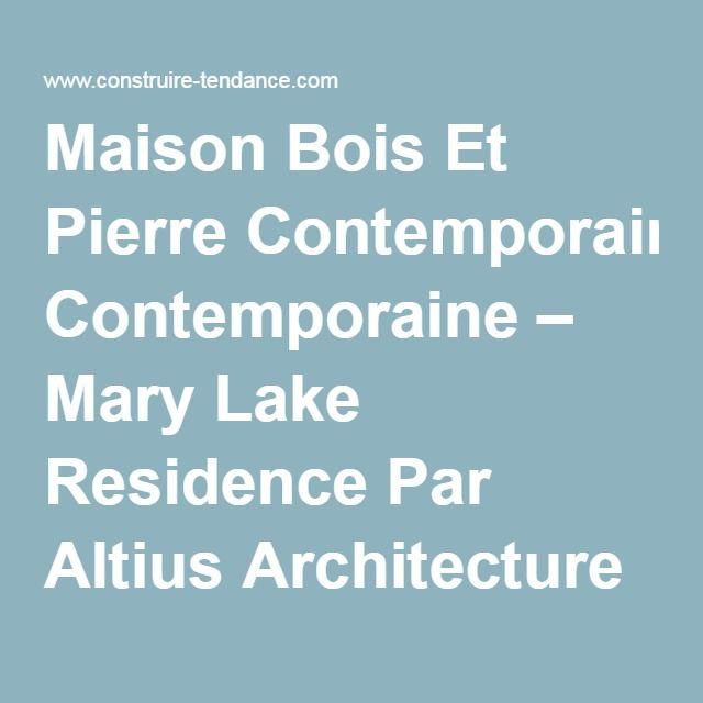 Maison bois et pierre contemporaine u2013 Mary Lake Residence par Altius