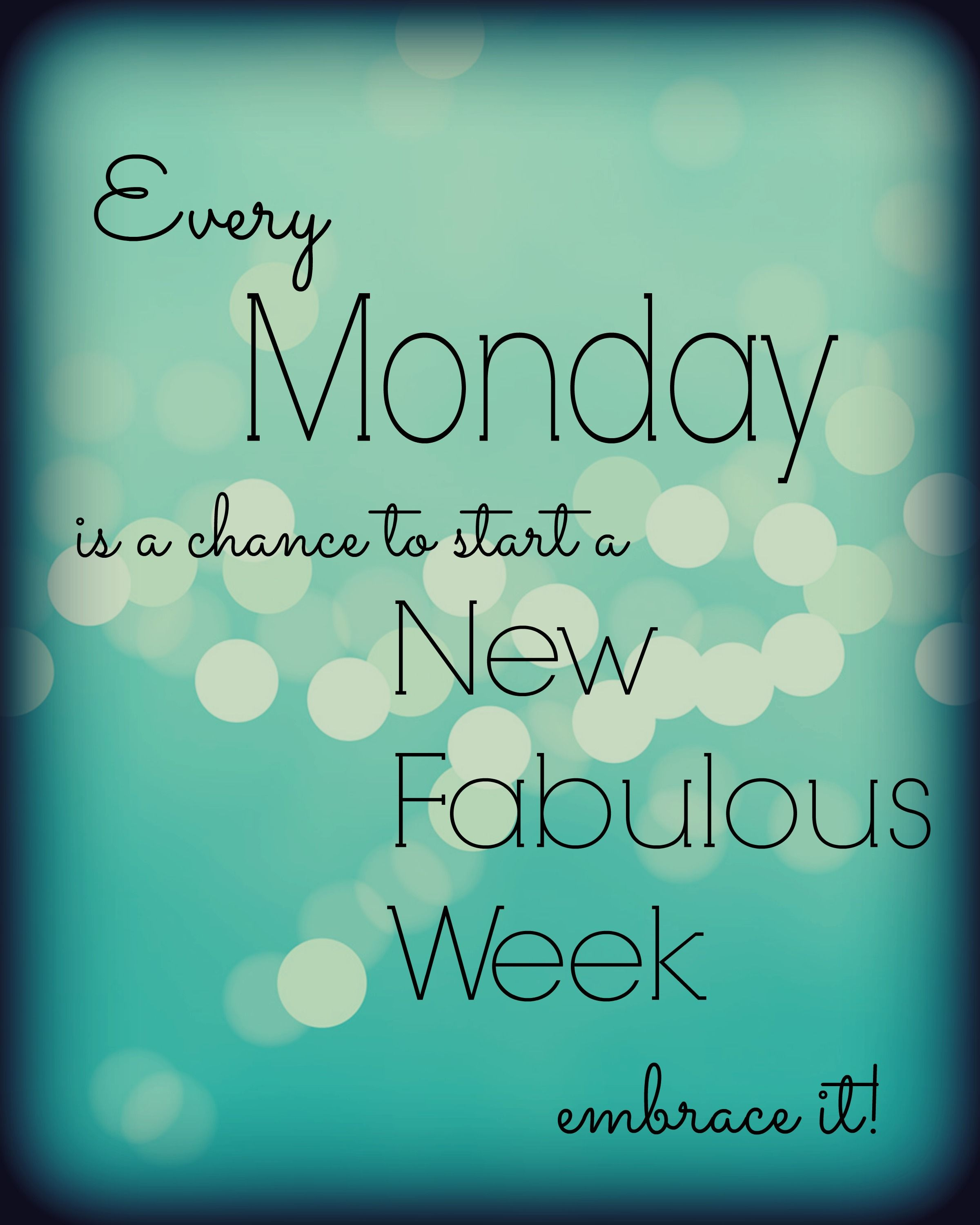 Hello monday have a great week love image collections - And A Fabulous Week It Will Be Quote Via Rosie