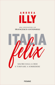 Leggere Libri Pdf Italia Felix Pdf Epub Mobi Pdf Epub Andrea Illy Books Felix Book Search