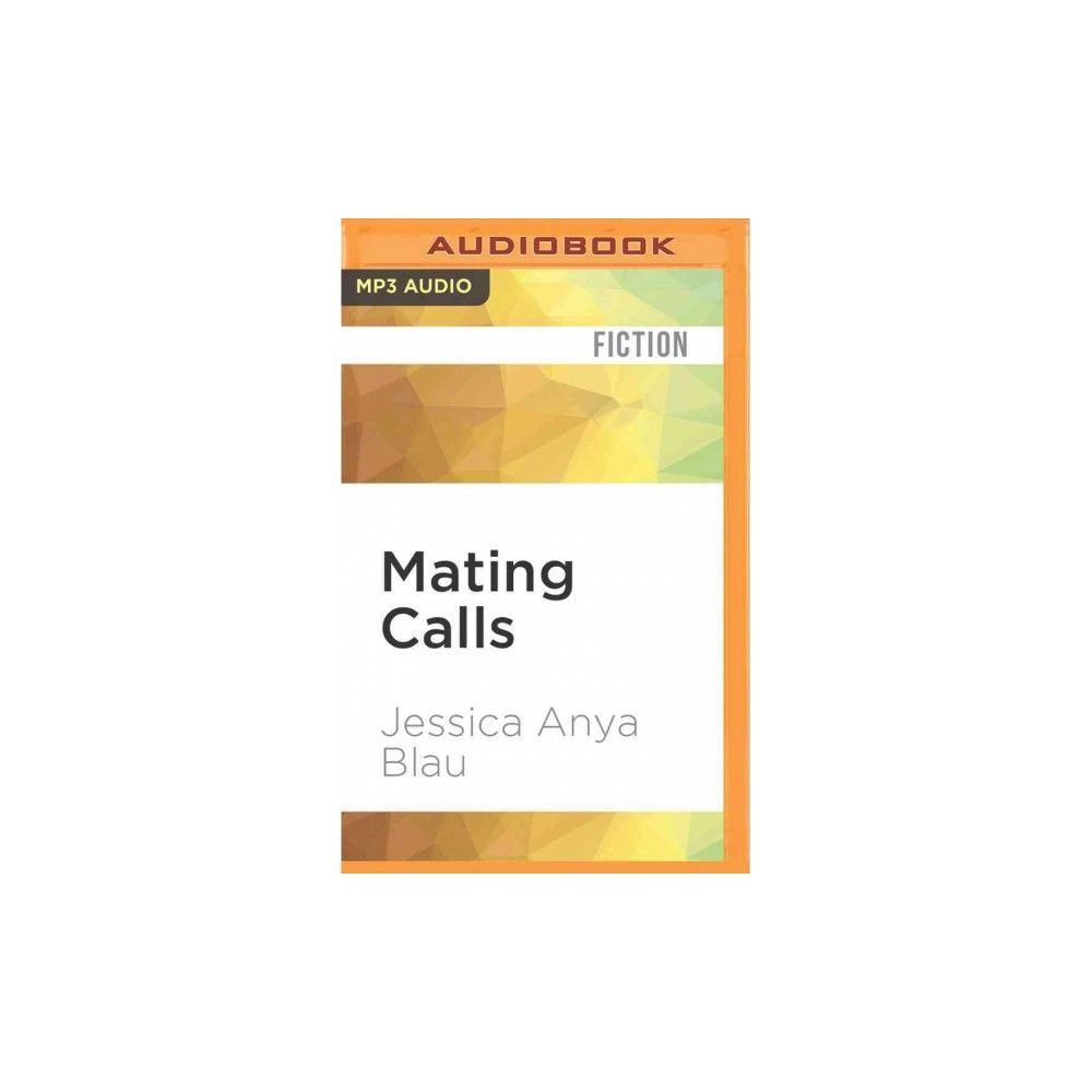 Mating Calls : The Problem With Lexie And No 7 (mp3cd) (jessica Anya Blau)