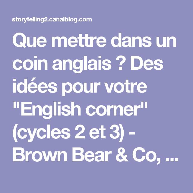 """Que mettre dans un coin anglais ? Des idées pour votre """"English corner"""" (cycles 2 et 3) - Brown Bear & Co, L'anglais avec le Storytelling"""