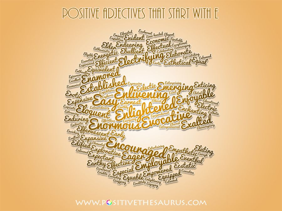 Positive Adjectives That Start With E Positive Adjectives