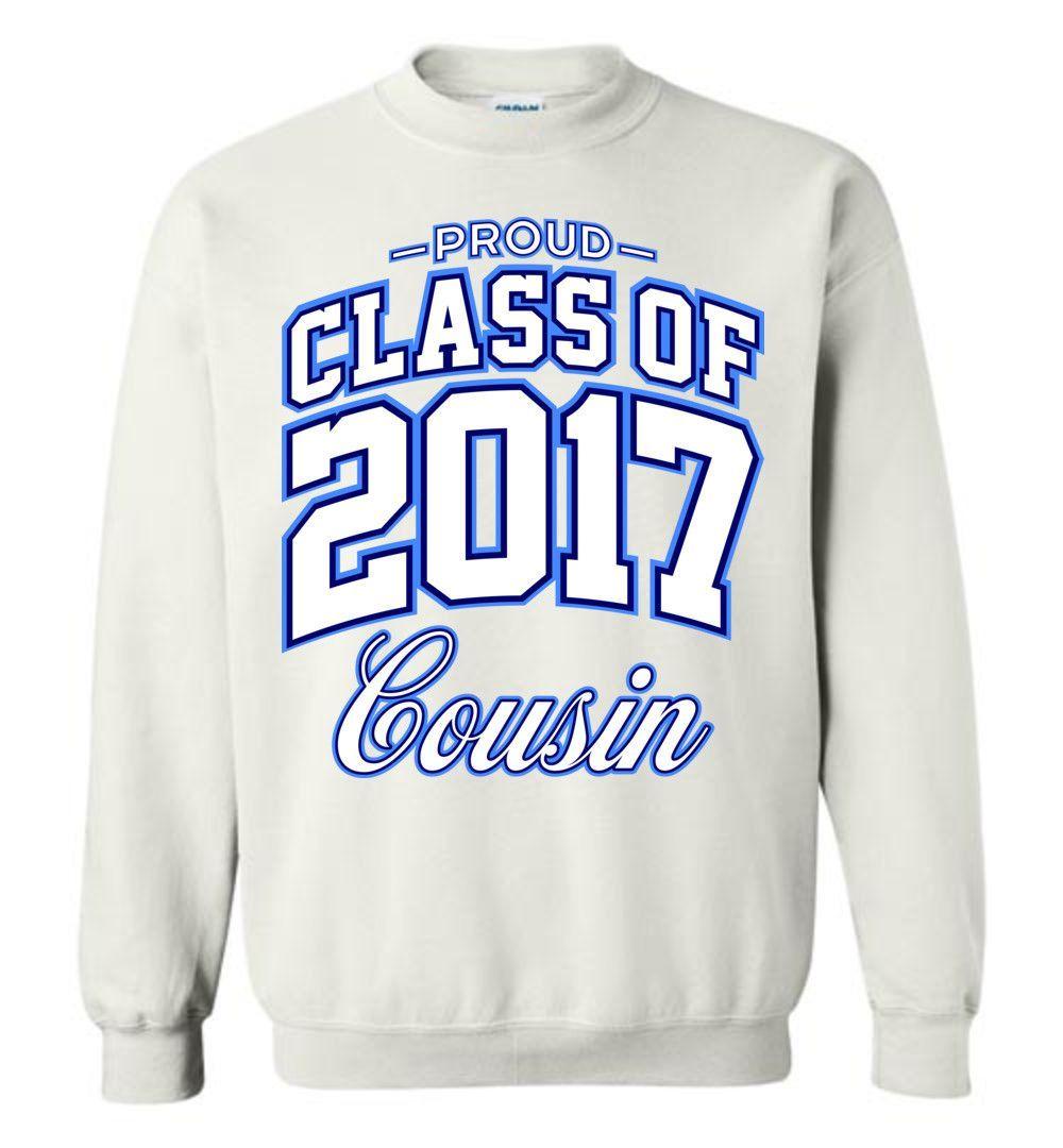 Proud Class of 2017 Cousin Sweatshirt