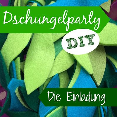 dschungelparty teil 1 diy die einladung it s birthday time
