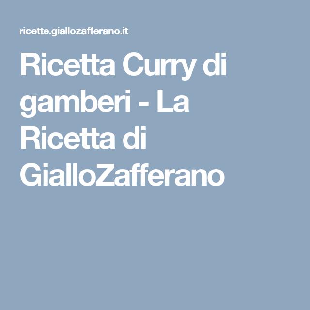 Photo of Shrimp Curry Recipe – The GialloZafferano Recipe