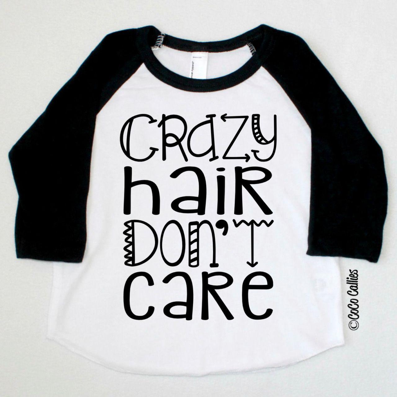 Crazy Hair Don't Care Raglan T Shirt Tee TShirt Baby Clothes Baby ...