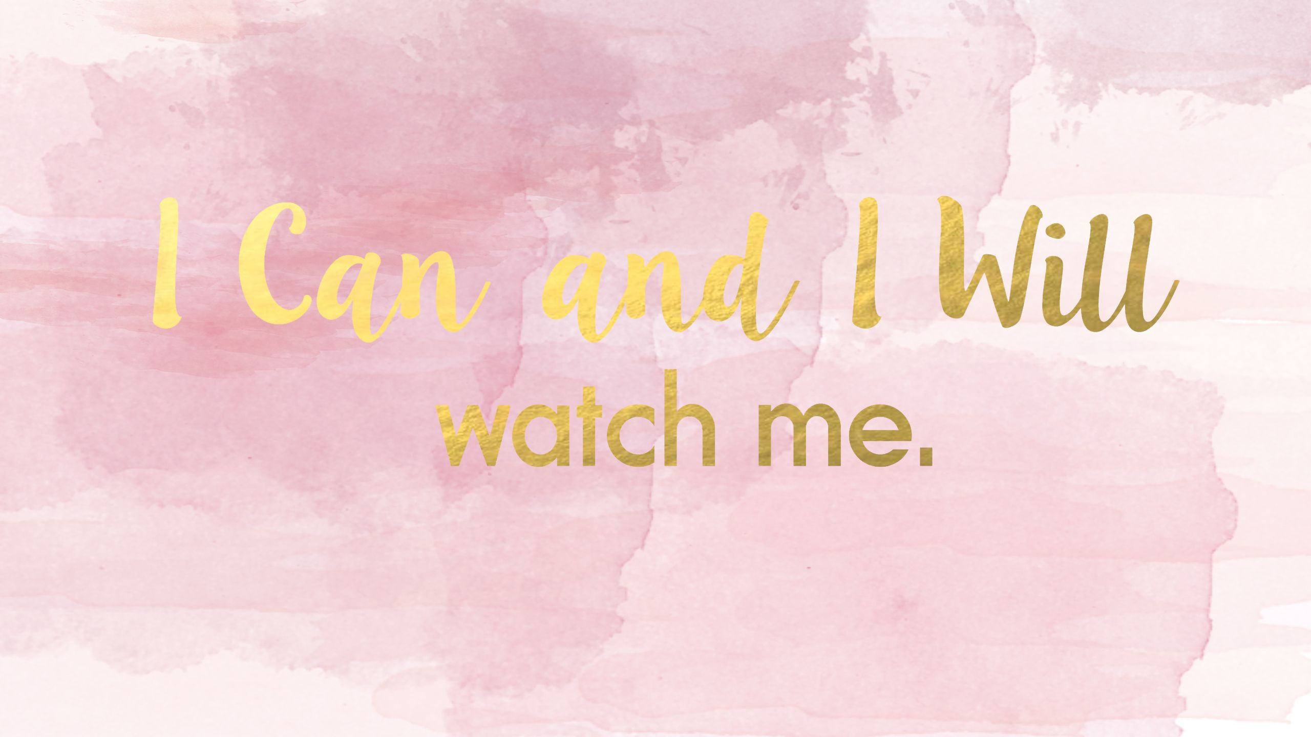 "i can and i will"" desktop wallpaper pink pastel and gold. 
