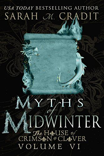 Myths of Midwinter: The House of Crimson & Clover Volume 6 by Sarah M. Cradit http://www.amazon.com/dp/B013ZEZWQ4/ref=cm_sw_r_pi_dp_1ZuMwb1N1WNM6