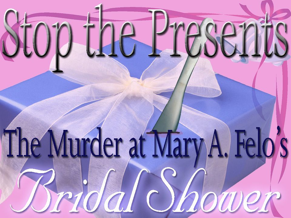 Bridal Shower Murder Mystery Murder mysteries and Bridal showers - invitation wording for mystery party