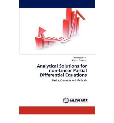 Analytical solutions for non-linear partial differential      equations: basica, concepts and methods / Rahmat Ellahi, Ahmed      Zeeshan.-- Saarbrücken : LAP LAMBERT Academic Publishing, 2011.